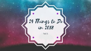 24 things to do in 2018