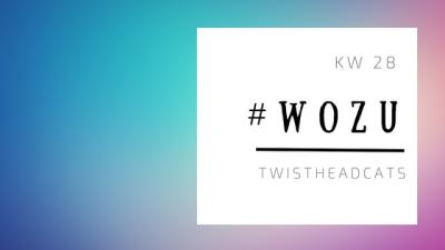 #WoZu KW 28 TwistheadCats Blog